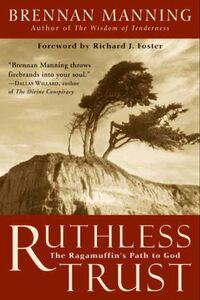 Foto Cover di Ruthless Trust, Ebook inglese di Brennan Manning, edito da HarperCollins
