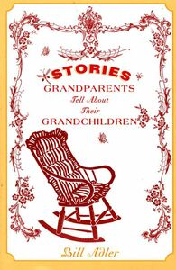 Foto Cover di Stories Grandparents Tell About Their Grandchildren, Ebook inglese di Bill Adler, edito da HarperCollins