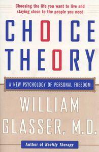 Foto Cover di Choice Theory, Ebook inglese di William Glasser, M.D., edito da HarperCollins
