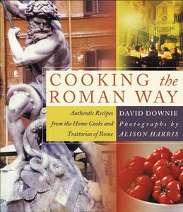 Foto Cover di Cooking the Roman Way, Ebook inglese di David Downie, edito da HarperCollins