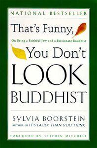 Foto Cover di That's Funny, You Don't Look Buddhist, Ebook inglese di Sylvia Boorstein, edito da HarperCollins
