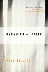 Foto Cover di Dynamics of Faith, Ebook inglese di Paul Tillich, edito da HarperCollins
