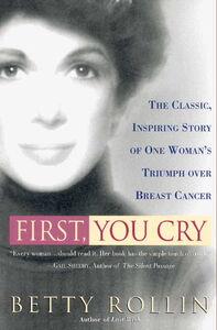 Foto Cover di First, You Cry, Ebook inglese di Betty Rollin, edito da HarperCollins
