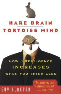 Foto Cover di Hare Brain, Tortoise Mind, Ebook inglese di Guy Claxton, edito da HarperCollins