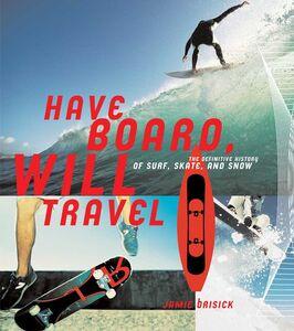 Foto Cover di Have Board, Will Travel, Ebook inglese di Jamie Brisick,None, edito da HarperCollins