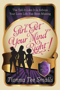 Foto Cover di Girl, Get Your Mind Right!, Ebook inglese di Tionna Tee Smalls, edito da HarperCollins