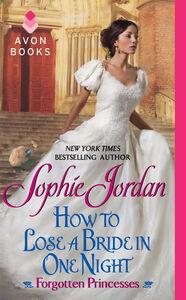 Foto Cover di How to Lose a Bride in One Night, Ebook inglese di Sophie Jordan, edito da HarperCollins