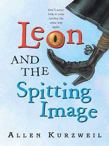 Foto Cover di Leon and the Spitting Image, Ebook inglese di Bret Bertholf,Allen Kurzweil, edito da HarperCollins
