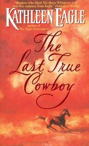 Foto Cover di The Last True Cowboy, Ebook inglese di KATHLEEN EAGLE, edito da HarperCollins