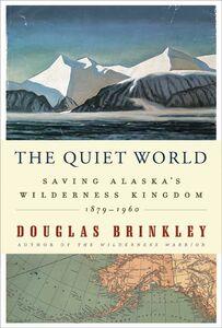 Foto Cover di The Quiet World, Ebook inglese di Douglas Brinkley, edito da HarperCollins