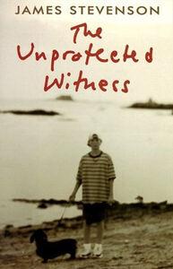 Foto Cover di The Unprotected Witness, Ebook inglese di James Stevenson,Edwina Stevenson, edito da HarperCollins