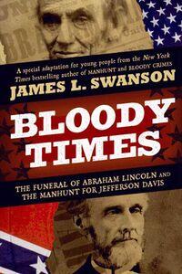 Foto Cover di Bloody Times, Ebook inglese di James L. Swanson, edito da HarperCollins