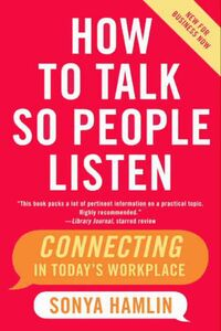 Foto Cover di How to Talk So People Listen, Ebook inglese di Sonya Hamlin, edito da HarperCollins
