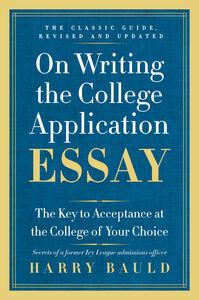 Foto Cover di On Writing the College Application Essay, Ebook inglese di Harry Bauld, edito da HarperCollins