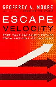 Foto Cover di Escape Velocity, Ebook inglese di Geoffrey A. Moore, edito da HarperCollins