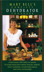 Foto Cover di Mary Bell's Comp Dehydrator Cookbook, Ebook inglese di Mary Bell,Evie Righter, edito da HarperCollins