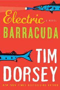Foto Cover di Electric Barracuda, Ebook inglese di Tim Dorsey, edito da HarperCollins