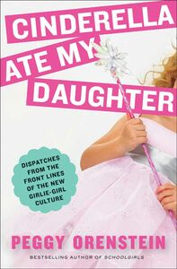 Foto Cover di Cinderella Ate My Daughter, Ebook inglese di Peggy Orenstein, edito da HarperCollins
