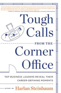 Foto Cover di Tough Calls from the Corner Office, Ebook inglese di AA.VV edito da HarperCollins