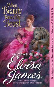Foto Cover di When Beauty Tamed the Beast, Ebook inglese di Eloisa James, edito da HarperCollins