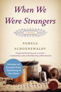Foto Cover di When We Were Strangers, Ebook inglese di Pamela Schoenewaldt, edito da HarperCollins