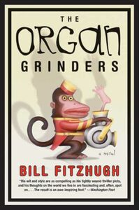 Foto Cover di The Organ Grinders, Ebook inglese di Bill Fitzhugh, edito da HarperCollins