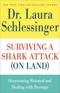 Foto Cover di Surviving a Shark Attack (On Land), Ebook inglese di Dr. Laura Schlessinger, edito da HarperCollins
