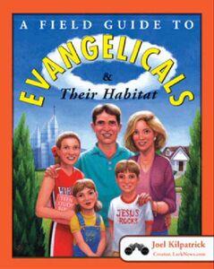 Foto Cover di A Field Guide to Evangelicals & Their Habitat, Ebook inglese di Joel Kilpatrick, edito da HarperCollins