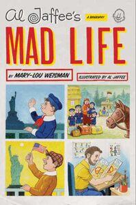 Foto Cover di Al Jaffee's Mad Life, Ebook inglese di Mary-Lou Weisman,Al Jaffee, edito da HarperCollins