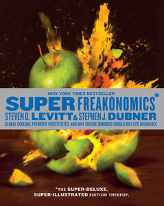 Foto Cover di SuperFreakonomics, Illustrated edition, Ebook inglese di Stephen J. Dubner,Steven D. Levitt, edito da HarperCollins