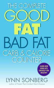 Foto Cover di The Complete Good Fat / Bad Fat, Carb & Calorie Counter, Ebook inglese di Lynn Sonberg, edito da HarperCollins