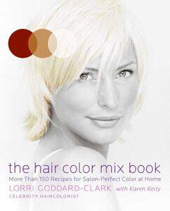 Foto Cover di The Hair Color Mix Book, Ebook inglese di Lorri Goddard-Clark, edito da HarperCollins