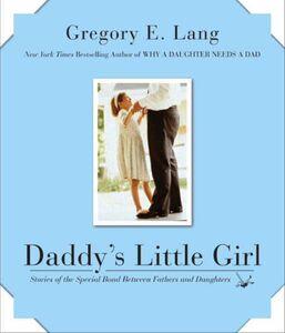 Foto Cover di Daddy's Little Girl, Ebook inglese di Gregory E. Lang, edito da HarperCollins