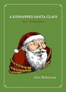 Foto Cover di A Kidnapped Santa Claus, Ebook inglese di L. Frank Baum,Alex Robinson, edito da HarperCollins