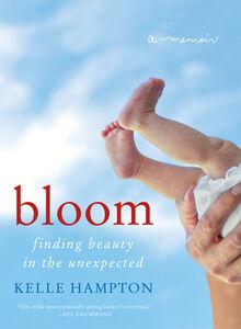 Foto Cover di Bloom, Ebook inglese di Kelle Hampton, edito da HarperCollins