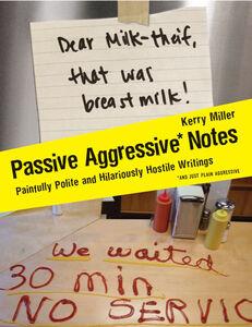 Foto Cover di Passive Aggressive Notes, Ebook inglese di Kerry Miller, edito da HarperCollins