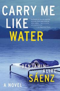 Foto Cover di Carry Me Like Water, Ebook inglese di Benjamin Alire Saenz, edito da HarperCollins