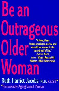 Foto Cover di Be an Outrageous Older Woman, Ebook inglese di Ruth H. Jacobs, edito da HarperCollins