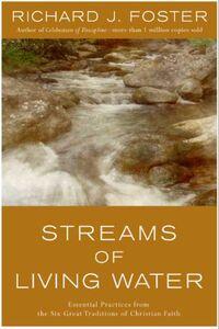 Foto Cover di Streams of Living Water, Ebook inglese di Richard J. Foster, edito da HarperCollins