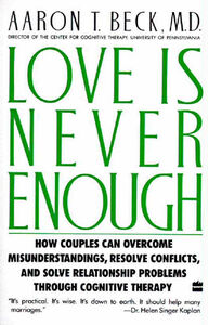 Foto Cover di Love Is Never Enough, Ebook inglese di Aaron T. Beck, M.D., edito da HarperCollins