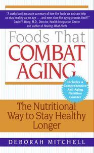 Foto Cover di Foods That Combat Aging, Ebook inglese di Deborah Mitchell, edito da HarperCollins