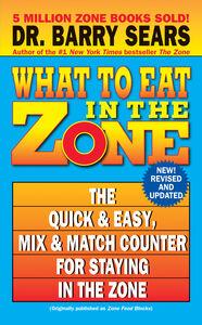 Foto Cover di What to Eat in the Zone, Ebook inglese di Barry Sears, edito da HarperCollins