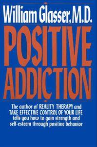 Foto Cover di Positive Addiction, Ebook inglese di William Glasser, M.D., edito da HarperCollins