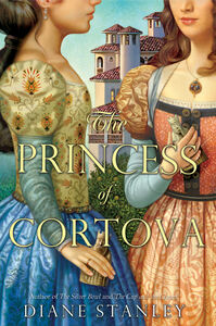 Foto Cover di The Princess of Cortova, Ebook inglese di Diane Stanley, edito da HarperCollins