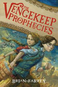 Foto Cover di The Vengekeep Prophecies, Ebook inglese di Brian Farrey,Brett Helquist, edito da HarperCollins