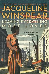 Foto Cover di Leaving Everything Most Loved, Ebook inglese di Jacqueline Winspear, edito da HarperCollins