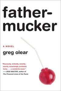 Foto Cover di Fathermucker, Ebook inglese di Greg Olear, edito da HarperCollins