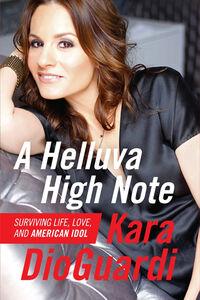 Foto Cover di A Helluva High Note, Ebook inglese di Kara DioGuardi, edito da HarperCollins