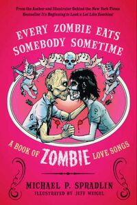 Foto Cover di Every Zombie Eats Somebody Sometime, Ebook inglese di Michael P. Spradlin,Jeff Weigel, edito da HarperCollins