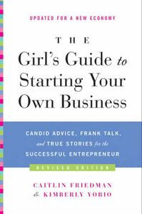 Foto Cover di The Girl's Guide to Starting Your Own Business, Ebook inglese di Caitlin Friedman,Kimberly Yorio, edito da HarperCollins